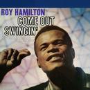 Come Out Swingin'/Roy Hamilton