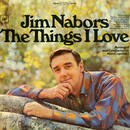 The Things I Love/Jim Nabors
