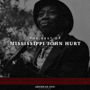 American Epic: The Best of Mississippi John Hurt/Mississippi John Hurt
