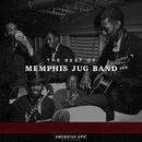 American Epic: The Best of Memphis Jug Band/Memphis Jug Band