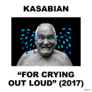 For Crying Out Loud/Kasabian