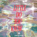Little Do You Know/Campsite Dream