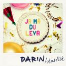 Ja må du leva (Akustisk version)/Darin