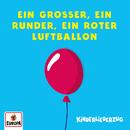 Ein großer, ein runder, ein roter Luftballon/Lena, Felix & die Kita-Kids