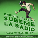 SUBEME LA RADIO (Paolo Ortelli Remix) feat.Descemer Bueno,Zion & Lennox/Enrique Iglesias