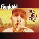 My Oh My/Figg Kidd