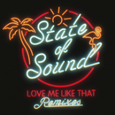 Love Me Like That/State of Sound