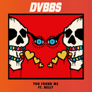 You Found Me feat.Belly/DVBBS