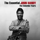 The Essential John Handy: The Columbia Years/John Handy