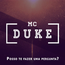 Posso Te Fazer uma Pergunta?/Mc Duke