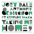 Taking Me Home feat.Kennedy Ihaka/Joey Dale