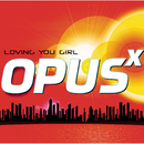 Loving You Girl/Opus X