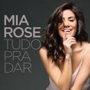 Tudo Para Dar/Mia Rose