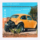 Rollin feat.Future,Khalid/Calvin Harris