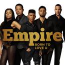 Born to Love U feat.Terrell Carter/Empire Cast