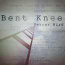 Terror Bird/Bent Knee