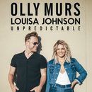 Unpredictable/Olly Murs and Louisa Johnson
