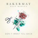 Don't Want You Back feat.Kiesza/Bakermat