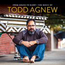 From Grace to Glory: The Music of Todd Agnew/Todd Agnew