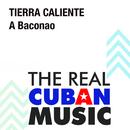 A Baconao (Remasterizado)/Tierra Caliente