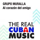 Al Corazón del Amigo (Remasterizado)/Grupo Muralla