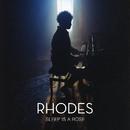Sleep Is a Rose/RHODES