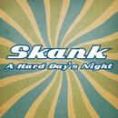 A Hard Day's Night/Skank