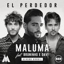 El Perdedor feat.Bruninho & Davi/Maluma