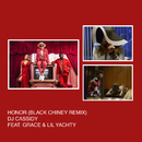 Honor (Black Chiney Remix) feat.Grace,Lil Yachty/DJ Cassidy