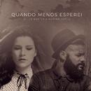 Quando Menos Esperei feat.Diego Karter/Mariah Gomes
