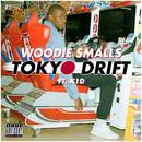 Tokyo Drift feat.K1D/Woodie Smalls