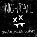 Night Call feat.Lil Yachty,Migos/Steve Aoki