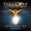 Niemals sang- und klanglos/Versengold
