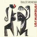 Dulce Veneno/Los Manolos