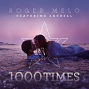 1000 Times feat.Laurell/Roger Melo
