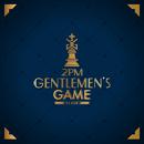 GENTLEMEN'S GAME/2PM