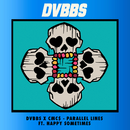 Parallel Lines feat.Happy Sometimes/DVBBS