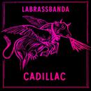 Cadillac/LaBrassBanda