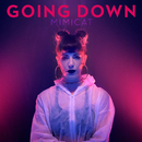 Going Down/Mimicat