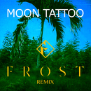 Moon Tattoo (Frost Remix)/Sofi Tukker