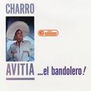 "El Bandolero/Francisco ""Charro"" Avitia"