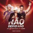Não Deixo Não (Ao Vivo) feat.Loubet/Davi e Fernando