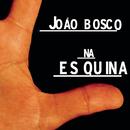 Na Es Quina/João Bosco