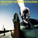 WAIT,CATCH & RUN/サンタラ