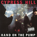 Hand on the Pump - EP/CYPRESS HILL