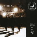 Boom Biddy Bye Bye/Cypress Hill