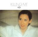 Killing me/中原 理恵