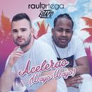 Acelerao (Wayo Wayo) feat.El Tapo/Raul Ortega