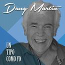 Un Tipo Como Yo/Dany Martin