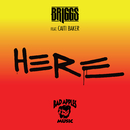 Here feat.Caiti Baker/Briggs